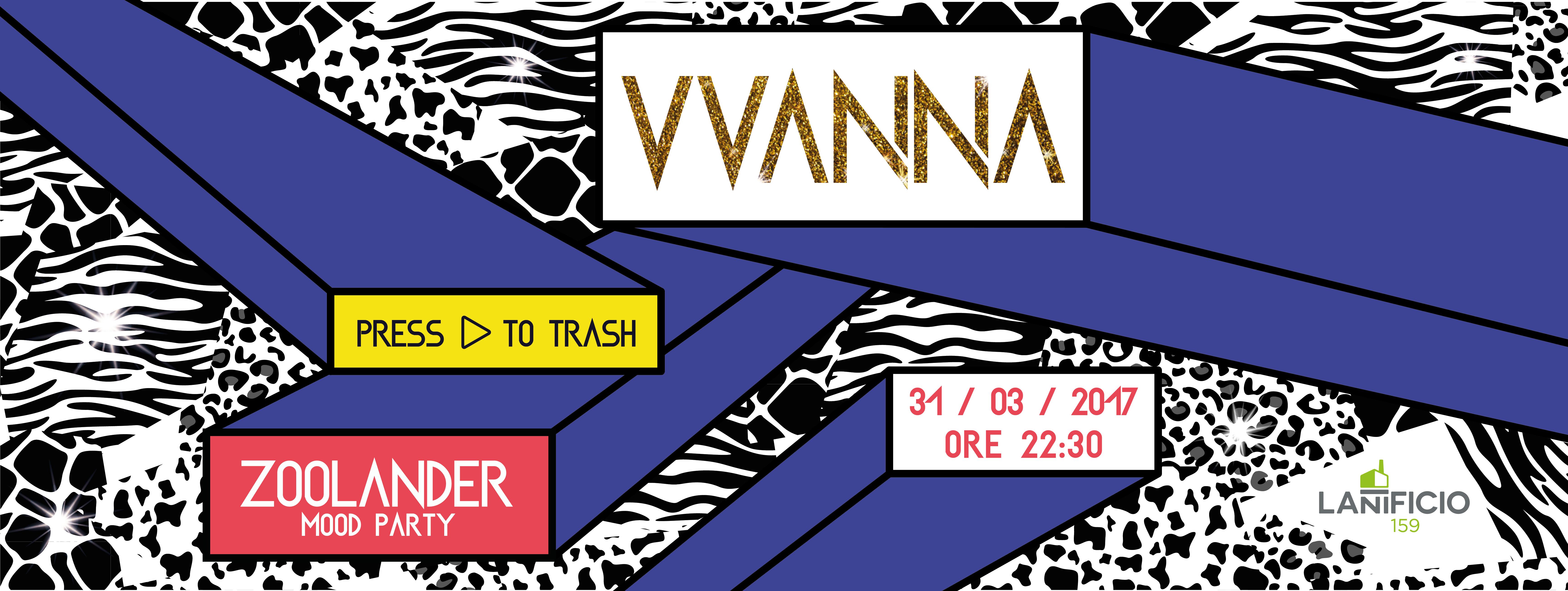 Wanna Trash Party 31.03.2017 @Lanificio159