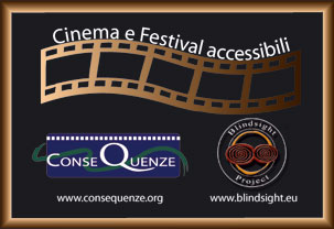 ACCESSIBILITA' AL FICTIONFEST 2011 GRAZIE A BLINDSIGHT PROJECT E CONSEQUENZE