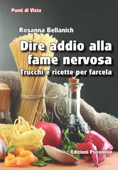Dire addio alla fame nervosa, la guida di Rosanna Bellanich da oggi in offerta su Edizioni Psiconline