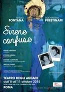 """Al Teatro Degli Audaci le """"Sirene Confuse"""" di Attilio Fontana e Siddhartha Prestinari dall'8 all'11 ottobre"""