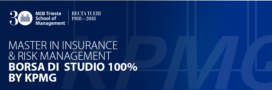 Borsa di Studio del 100% da KPMG per il Master in Insurance & Risk del MIB Trieste School of Management