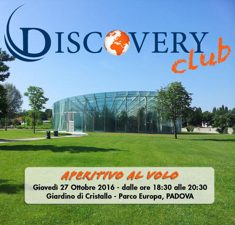 Parte da Padova l'esclusivo Discovery Club - Giovedì 27 Ottobre, h. 18:30 Giardino di Cristallo di Parco Europa
