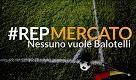 #RepMercato, Nessuno vuole Balotelli? - La Repubblica
